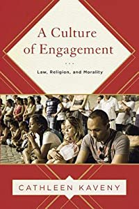 A Culture of Engagement: Law, Religion, and Morality