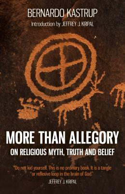 More Than Allegory: On Religious Myth, Truth and Belief by