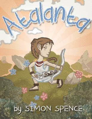 Atalanta: Book 4- Early Myths: Kids Books on Greek Myth
