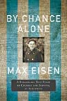 By Chance Alone: A Remarkable True Story of Courage and Survival at Auschwitz audiobook download free
