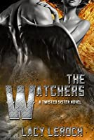 The Watchers (Twisted Sisters, #1)