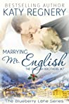 Marrying Mr. English (The English Brothers, #7; Blueberry Lane, #11)