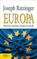 Europa: njezini sadašnji i budući temelji