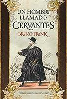 Un hombre llamado Cervantes (Novela histórica)