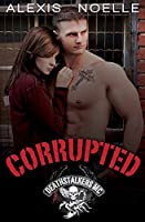 Corrupted (Deathstalkers MC #1)