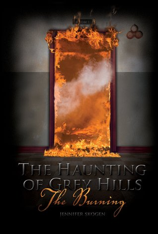 The Burning (The Haunting of Grey Hills, #1)