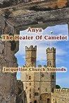 Anya: Healer of Camelot (The Book of Anya 1)