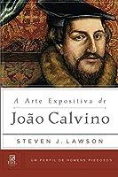 A Arte Expositiva de Joao Calvino: (Um Perfil de Homens Piedosos)