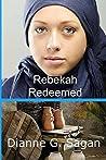 Rebekah Redeemed (Women of the Bible Book 1)
