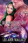 Branded by Kesh (Fallen Star, #2)