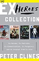 An Ex-Heroes Collection: Ex-Heroes, Ex-Patriots, Ex-Communication, Ex-Purgatory, and an excerpt fromEx-Isle