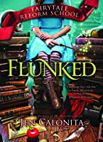 Flunked (Fairy Tale Reform School #1)