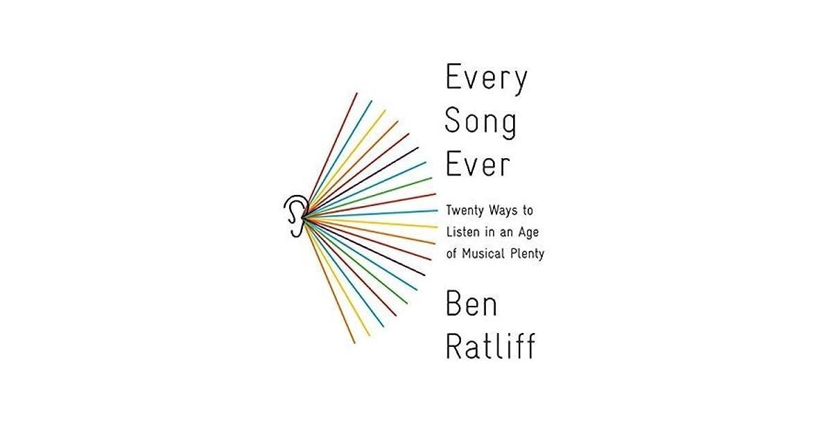 Every song ever twenty ways to listen in an age of musical plenty every song ever twenty ways to listen in an age of musical plenty by ben ratliff fandeluxe PDF