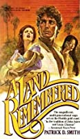 an analysis of the characters in the novel a land remembered by patrick d smith Browse all literature study guides on enotes character analysis free quizzes that test your understanding of a novel, story, or play and its characters.