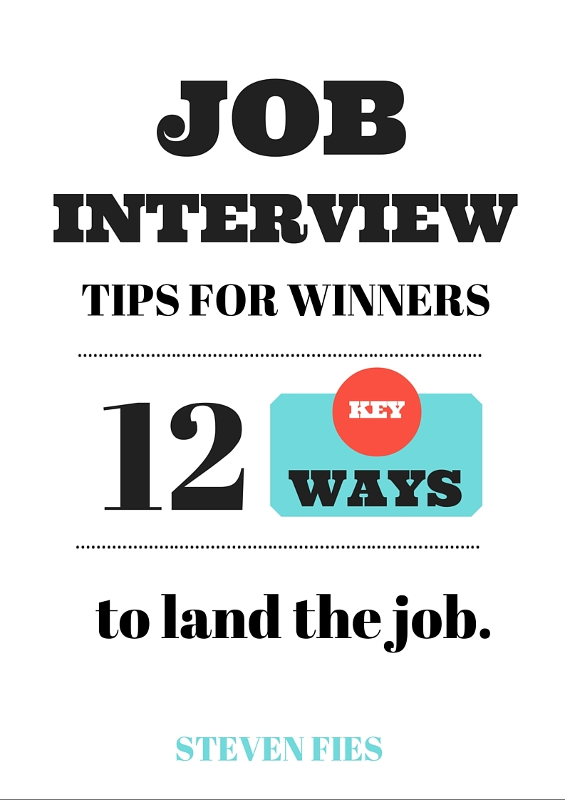 Job Interview Tips For Winners  - Steven Fies