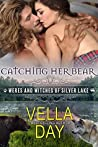 Catching Her Bear (Weres and Witches of Silver Lake, #2)