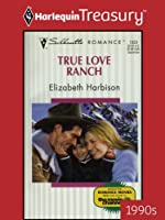True Love Ranch (Silhouette Romance)