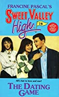 The Dating Game (Sweet Valley High Book 78)