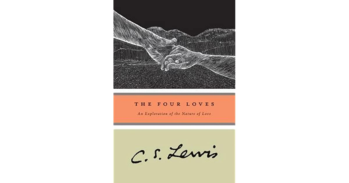 the four loves The four loves this is a short book summary of cs lewis's classic, the four loves the four loves come from the greek who use four words to describe what we use one for.