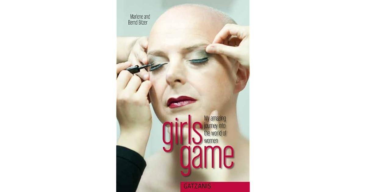 girls game: My amazing journey into the world of women (Liebe, Lust und Leidenschaft)