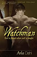 The Watchman (Immoral Virtue #3)