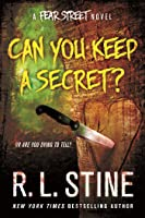 Can You Keep a Secret?: A Fear Street Novel (Fear Street Relaunch, #4)