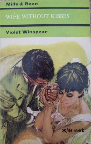 Wife Without Kisses by Violet Winspear