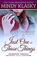 Just One of Those Things (Harmony Springs Book 1)