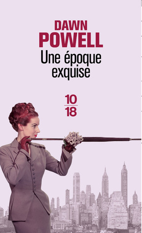 Une époque exquise by Dawn Powell