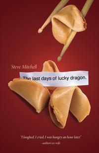 The Last Days Of Lucky Dragon