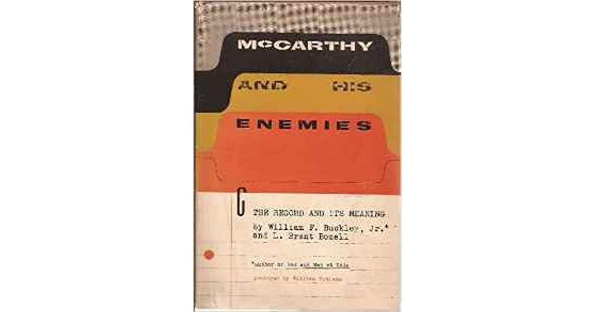 McCarthy And His Enemies The Record Its Meaning By William F Buckley Jr