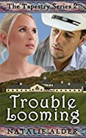 Trouble Looming (The Tapestry Series #2)