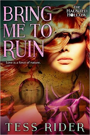 Bring Me to Ruin by Tess Rider