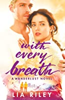With Every Breath (Wanderlust, #1)