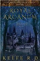 Royal Arcanum (The Royal Arcanum #1)