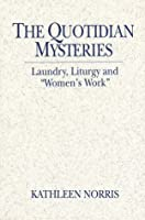 "The Quotidian Mysteries: Laundry, Liturgy and ""Women's Work"""