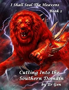 Cutting Into the Southern Domain (I Shall Seal the Heavens, #2)
