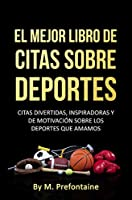 The Book Of Best Sports Quotes Funny Inspirational And