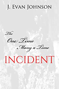 The One Time Many a Time Incident