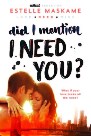 Did I Mention I Need You? by Estelle Maskame