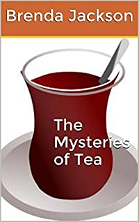 The Mysteries of Tea