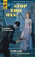 Stop This Man! (Hard Case Crime Book 58)