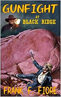 Gunfight At Black Ridge (Black Ridge Series Book 1)