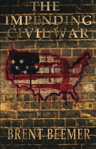 The Impending Civil War by Brent Beemer