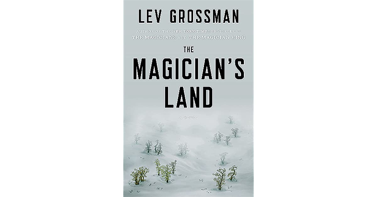 The Magicians Land The Magicians 3 By Lev Grossman