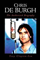 Chris De Burgh: The Authorized Biography