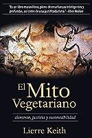 El mito vegetariano: alimento, justicia y sustentabilidad