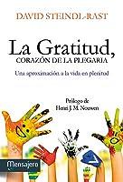 La gratitud, corazón de la plegaria: Una aproximación a la vida en plenitud