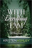 With Everything I Am (The Three, #2)