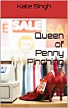 Queen of Penny Pinching: Living a Royal, Spiritual and Joyful LIfe on Pennies